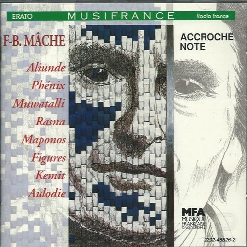 François-Bernard Mâche Trois chants sacrés - Maponos / Ensemble Accroche Note