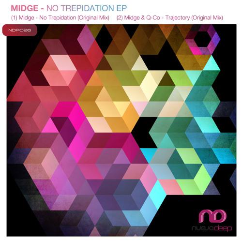 Midge - No Trepidation (Original Mix) - *Out Now On Nueva Deep*