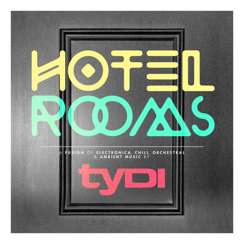 tyDi - 'Hotel Rooms' Teaser