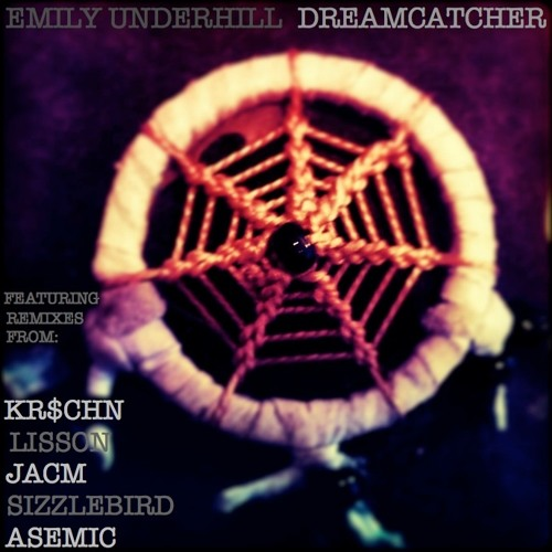 Emily Underhill - Dreamcatcher (SizzleBird Remix)