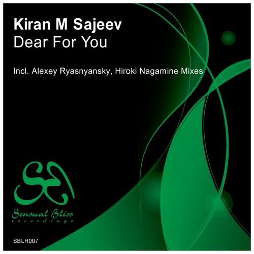 Kiran M Sajeev - Dear For You(Hiroki Nagamine Remix) Teaser [Sensual Bliss Recordings]