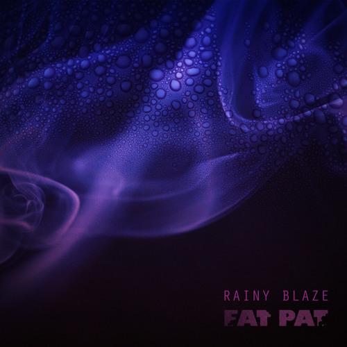 FAT PAT - Rainy Blaze Mix