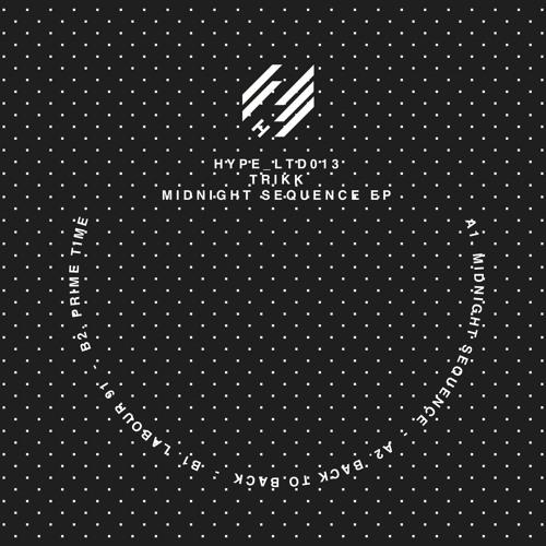 Trikk - Midnight Sequence EP (HYPELTD013) [clips]