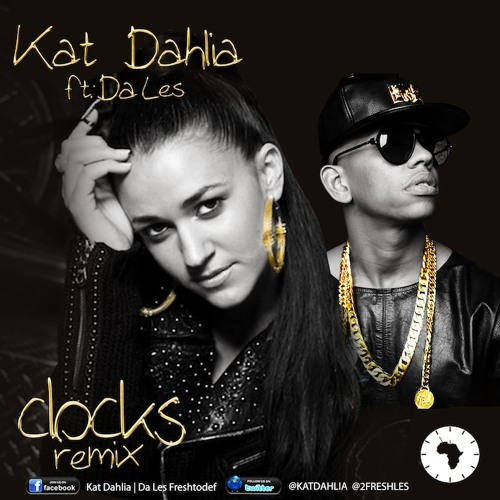Clocks (REMIX) Kat Dahlia Ft Da Les (SOUTH AFRICA)
