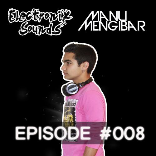 Electronix Sounds 008 - Manu Mengibar