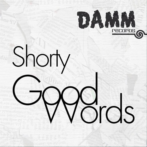 Shorty - Good Words (Karlo Neuss Halftime Remix) {CUT DAMM Records}