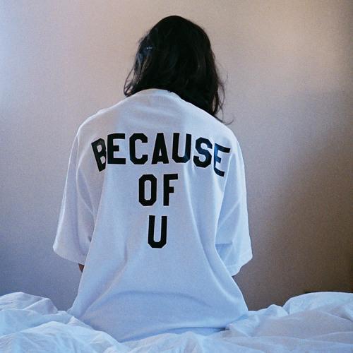 Because of U by RL Grime
