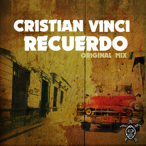 Cristian Vinci - Recuerdo EP (Original Mix) Vida Records
