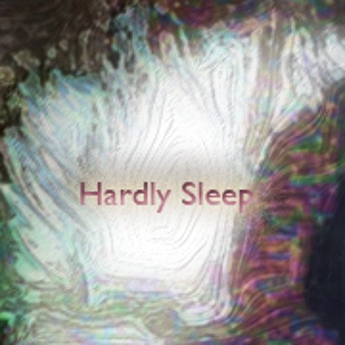 Hardly Sleep