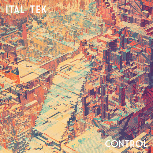 Ital Tek - Control - Preview mix. Out Nov 11th on Planet Mu!