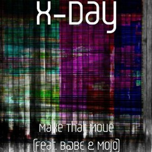 Make That Move (feat. Portland's Rap artist B@be and female vocalist Mojo)