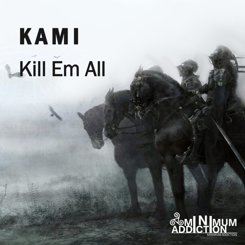 Kami - Kill Em All (Original Mix) [MNA043]