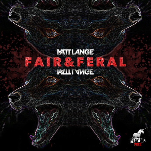 Matt Lange - Fair and Feral (Original Mix) [Play Me Free]