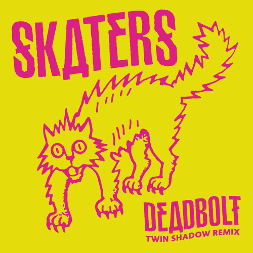 Exclusive: SKATERS - Deadbolt (Twin Shadow Remix)
