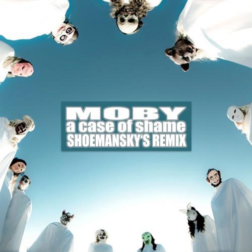 Moby - A Case For Shame (Shoemansky's Remix)