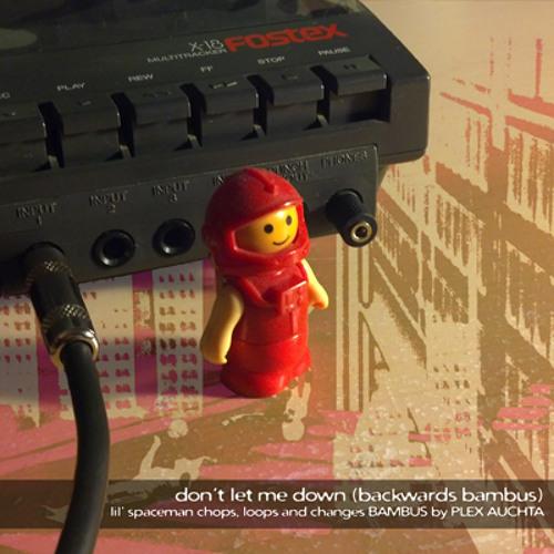 don't let me down (ft. Plex Auchta)
