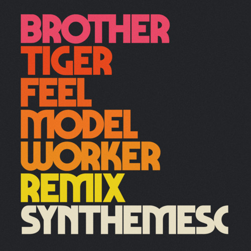 Brothertiger - Feel (Model Worker Remix)