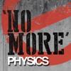 Physics - No More - Free mp3 download