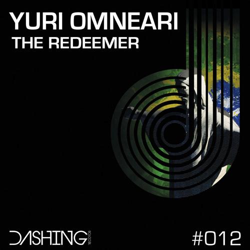 Yuri Omneari - The Redeemer (Exented Mix) #012