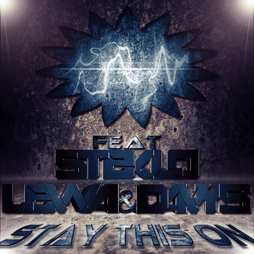 Lewa & Davys feat. Steklo - Stay This On (Original Mix) [Master] Preview