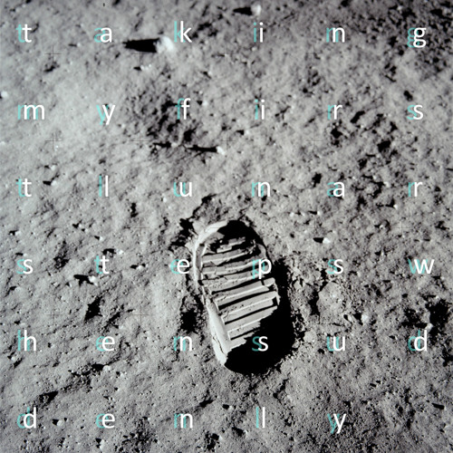 taking my first lunar steps when suddenly