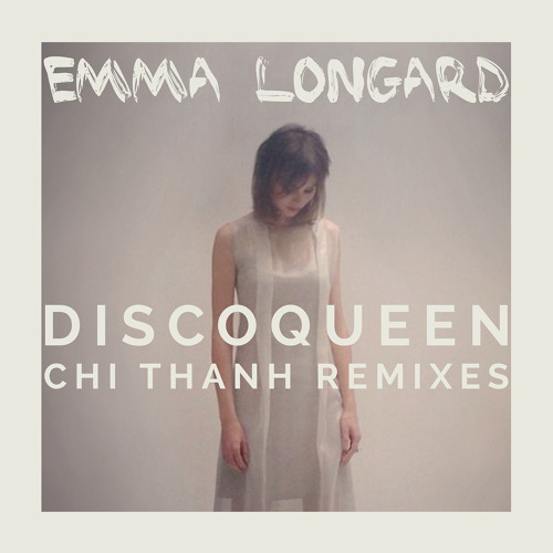 Emma Longard - Disco Queen - Chi Thanh Remixes