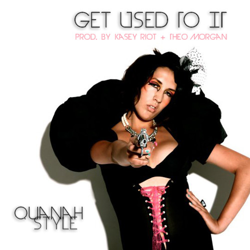Quanah Style - Get Used To It (prod. By Kasey Riot + Theo Morgan)