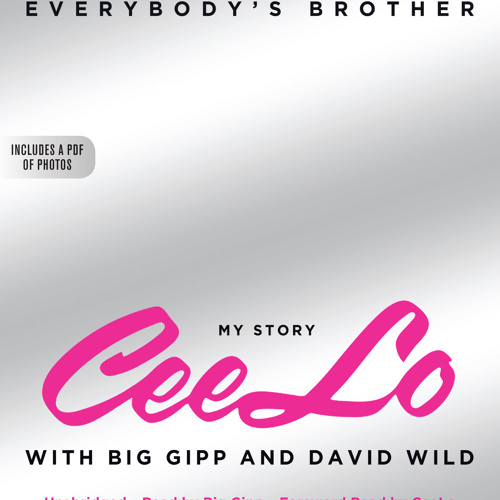 Everybody's Brother by Ceelo Green and David Wild, Read by Big Gipp - Audiobook Excerpt