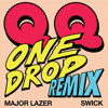 QQ - One Drop (Major Lazer & Swick Remix)