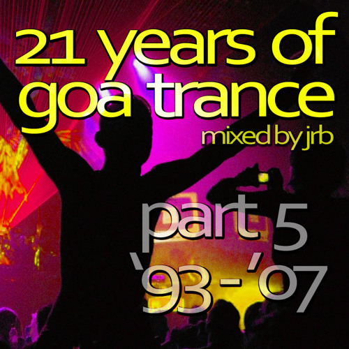 21 years of goa-trance, part 5 - 1993-2007