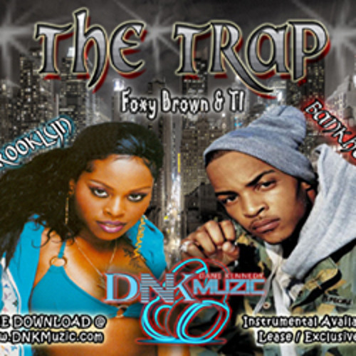 THE TRAP ft. Foxy Brown & TI (produced by DNK Muzic)