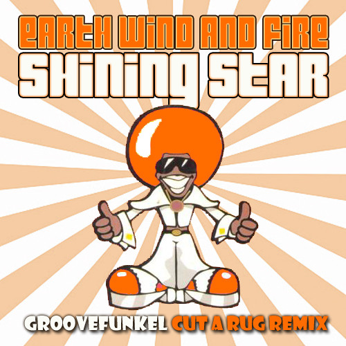 Earth Wind and Fire - Shining Star (Groovefunkel Cut a Rug Remix) ***SEE DESCRIPTION FOR LINK***