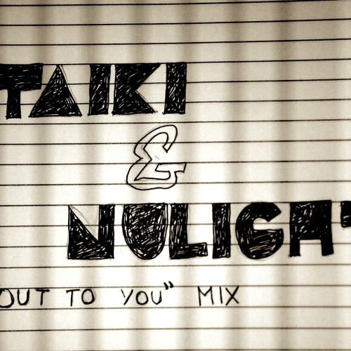 "Taiki Nulight  | Mix No.1 ""Out To You"" FREE DOWNLOAD"