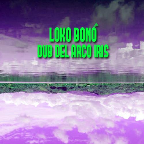 Loko Bonó - Dub Del Arco Iris