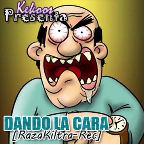 "Dando La Cara_KekoosDee_[RazaKiltra-Rec][Adelanto ""Sakateca One""]"