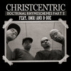 Christcentric - Doctrinal Rhymeschemes Part 2 feat Omri & B-Doe
