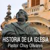 01 - Chuy Olivares - Historia de la iglesia - Clase 1