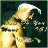 2Pac - How Do You Want It (OG)