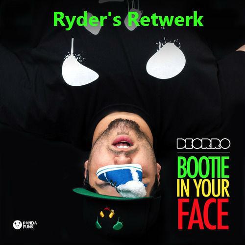 Deorro - Bootie In Your Face (Ryder's Retwerk)[FREE DL]