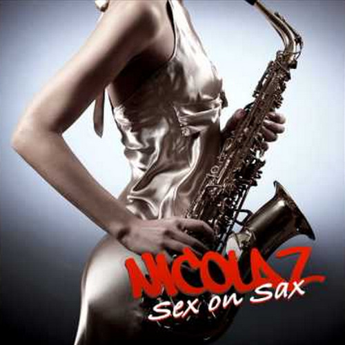 Nicolaz - Sex On Sax (ft Funky Frenic) (OUT NOW)