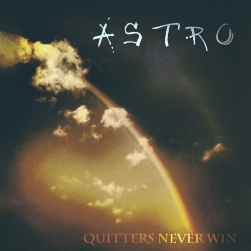 Astro - Quitters Never Win (Smackbird Remix) *PREVIEW*