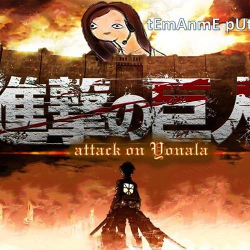 Parodia Yonalesca *Attack on Yonala* -DEMO-