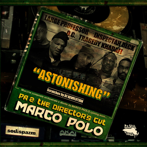 "Marco Polo ""Astonishing"" f. Large Professor, Inspectah Deck, O.C., Tragedy Khadafi & DJ Revolution"