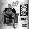 Neef Buck- Trash Bag King (Dirty)