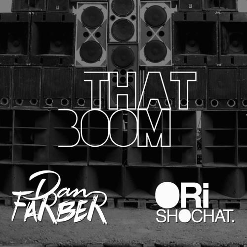 That Boom by Dan Farber X Ori Shochat