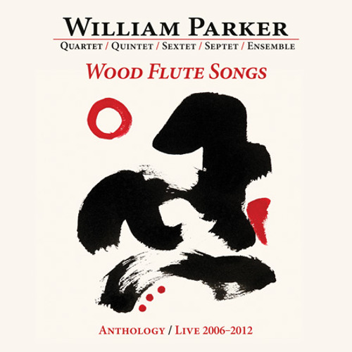 William Parker / Wood Flute Songs Box Set > Excerpts Sampler