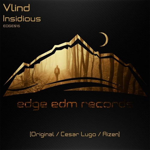 Vlind - Insidious(Original Mix) // Edge EDM Records
