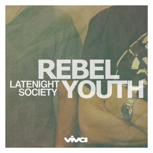 Latenight Society - Rebel Youth