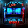 Calling All Heroes - Adventure Club EP (MCMC Remix)