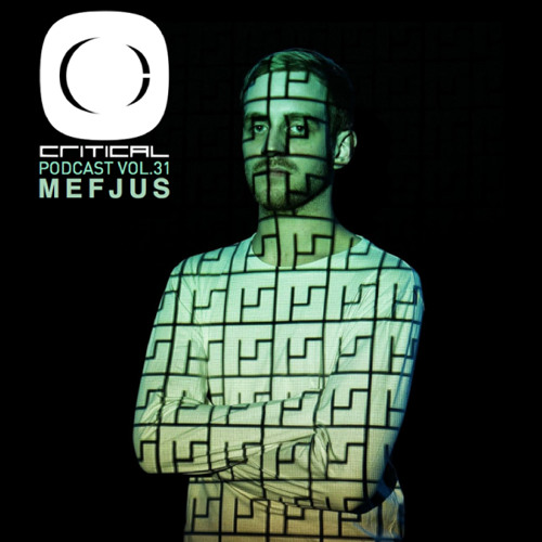 Critical Music Podcast Vol.31 - Hosted by Mefjus